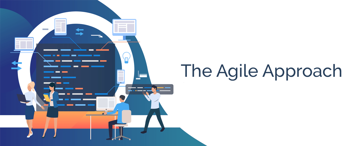 The Agile Approach