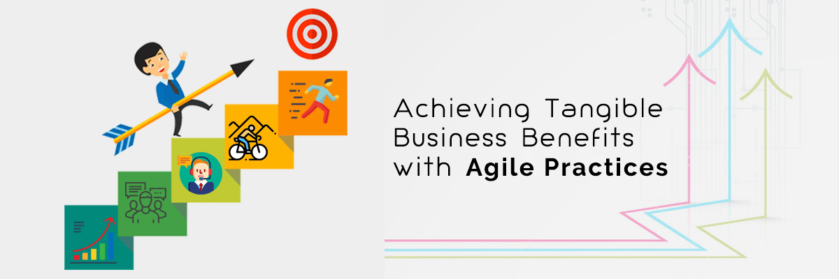 Business Benefits with Agile Practices