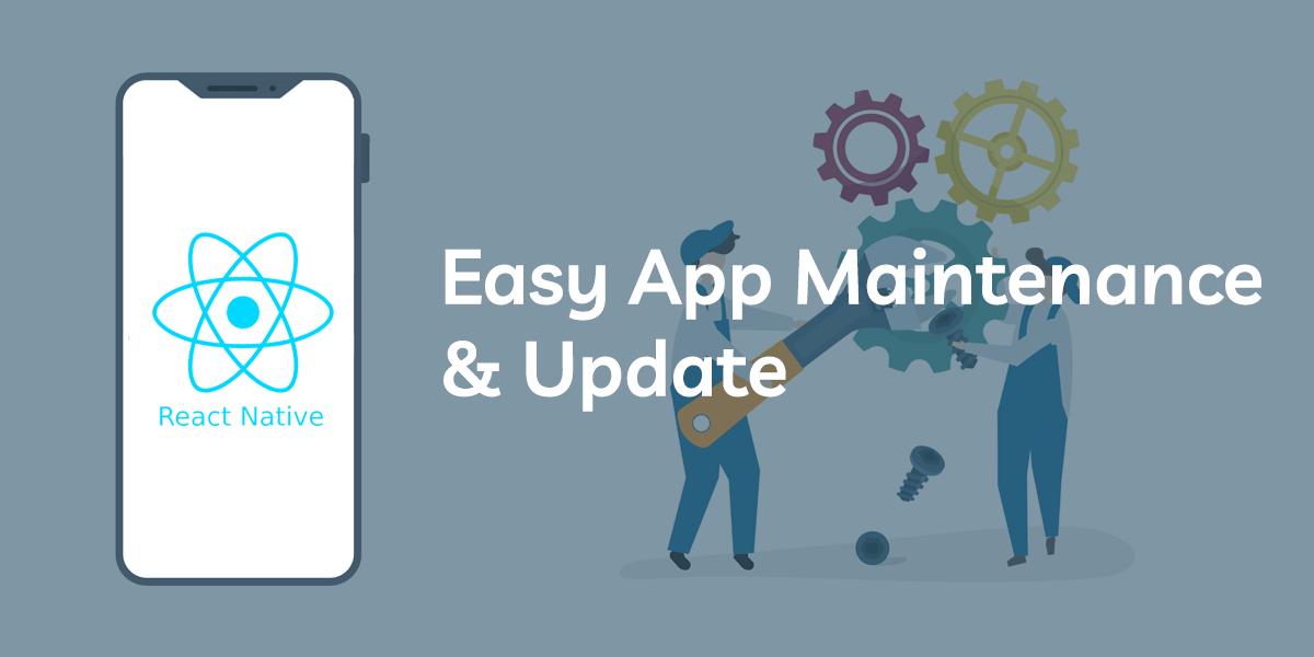 easy app maintenance & update