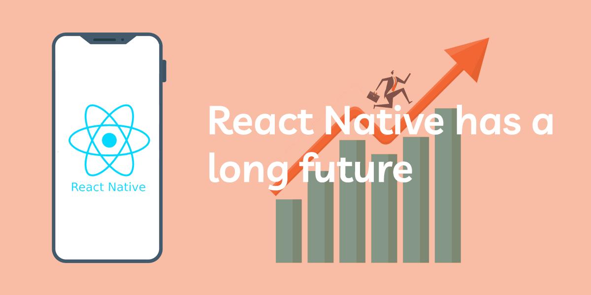 react native has a long future
