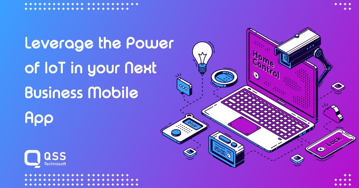 leverage the power of (IoT) for mobile app