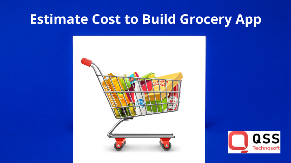 estimate cost to build grocery app