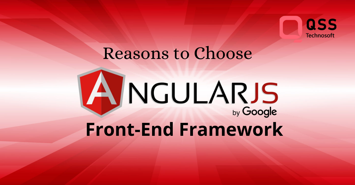 reasons to choose angularjs frameworks