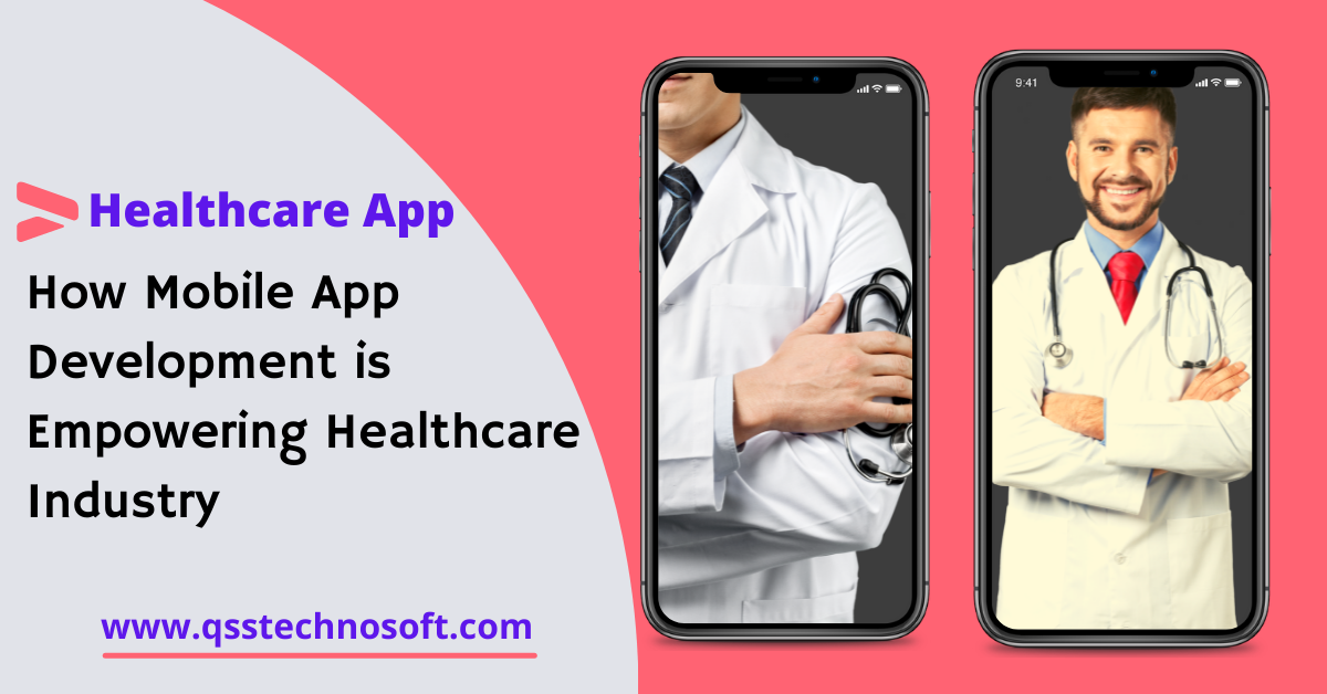 Mobile App Development Empowered the Healthcare Industry